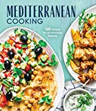 Mediterranean Cooking: 120 Recipes for an Everyday Lifestyle
