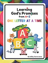 Learning God's Promises from A to Z: One Letter at a time
