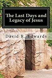The Last Days And Legacy Of Jesus