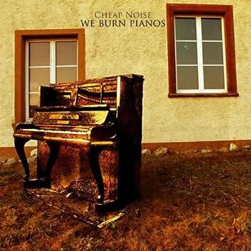 We Burn Pianos