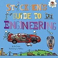 Stickmen's Guide to Engineering (Stickmen's Guides to STEM)