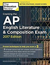Cracking the AP English Literature & Composition Exam, 2017 Edition: Proven Techniques to Help You Score a 5 (College Test Preparation)