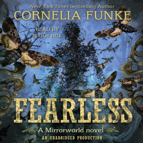 Fearless     Mirrorworld              By:                                                                                                                                 Cornelia Funke                               Narrated by:                                                                                                                                 Elliot Hill                      Length: 10 hrs     128 ratings     Overall 4.4