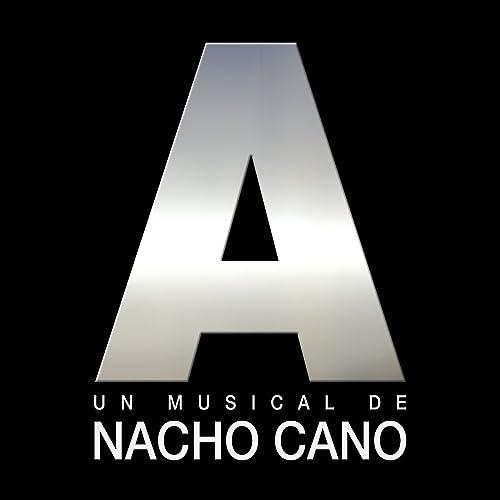 A. Un musical de Nacho Cano de Nacho Cano en Amazon Music