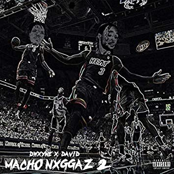 Macho Nxggaz 2