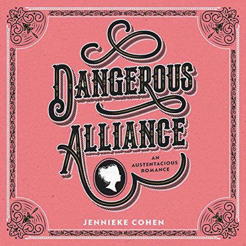 Couverture de Dangerous Alliance: An Austentacious Romance