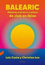Balearic, Volume 1: Historia Oral de la Cultura de Club En Ibiza