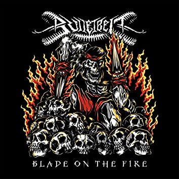 Blade On The Fire