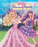 Barbie: The Princess & the PopStar (Barbie) (Big Golden Book)