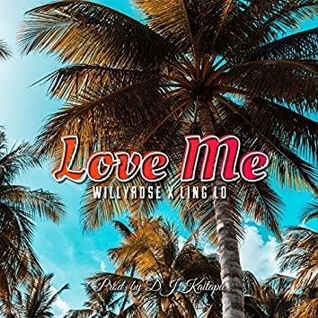 Love Me (feat. Ling Lo)