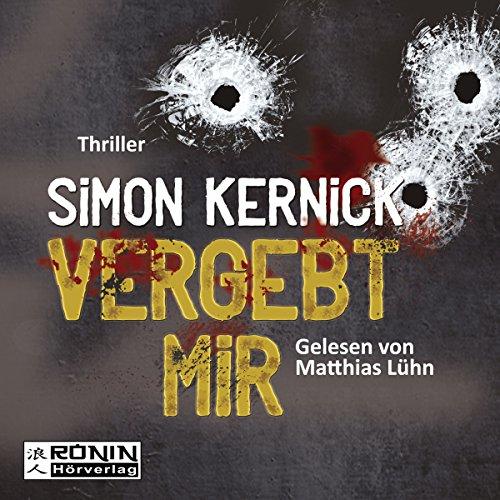 Vergebt mir     Dennis Milne 1              Autor:                                                                                                                                 Simon Kernick                               Sprecher:                                                                                                                                 Matthias Lühn                      Spieldauer: 10 Std. und 22 Min.     93 Bewertungen     Gesamt 4,0