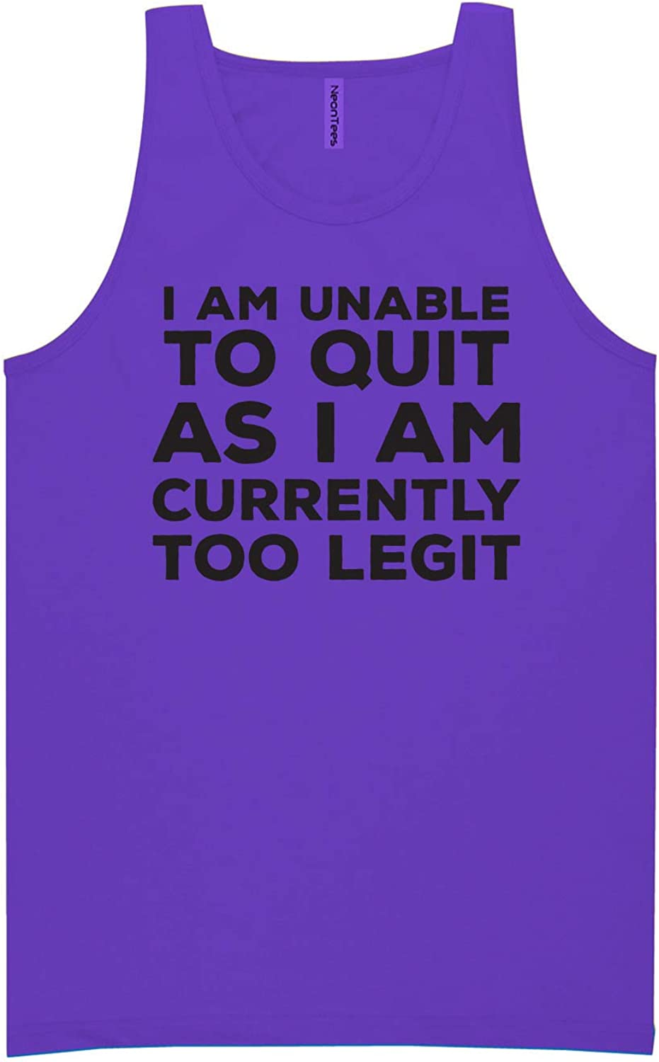 I Am Unable to Quit.Too Legit Neon Tank Top