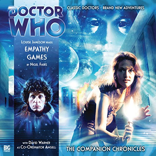 Empathy Games     Doctor Who - The Companion Chronicles              De :                                                                                                                                 Nigel Fairs                               Lu par :                                                                                                                                 Louise Jameson,                                                                                        David Warner                      Durée : 1 h et 15 min     Pas de notations     Global 0,0