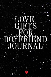 Love Gifts For Boyfriend Journal: Write Down Your Favorite Things, Gratitude, Inspirations, Quotes, Sayings & Notes About Your Secrets To Love That ... For Relationships That Last Notebook
