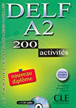 Delf. A2. 200 activités. Per le Scuole superiori. Con CD Audio (Le nouvel entraînez-vous)