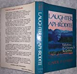 LAUGHTER OF APHRODITE Reflections on a Journey to the Goddess