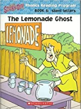 The Lemonade Ghost: Scooby-Doo! Phonics Reading Program. Book 5: Silent Letters