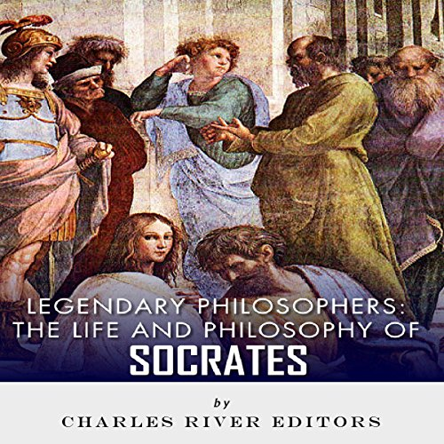 Legendary Philosophers: The Life and Philosophy of Socrates audiobook cover art