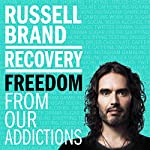 Recovery     Freedom from Our Addictions              By:                                                                                                                                 Russell Brand                               Narrated by:                                                                                                                                 Russell Brand                      Length: 7 hrs and 50 mins     1,988 ratings     Overall 4.6