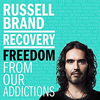 Recovery     Freedom from Our Addictions              By:                                                                                                                                 Russell Brand                               Narrated by:                                                                                                                                 Russell Brand                      Length: 7 hrs and 50 mins     2,057 ratings     Overall 4.6