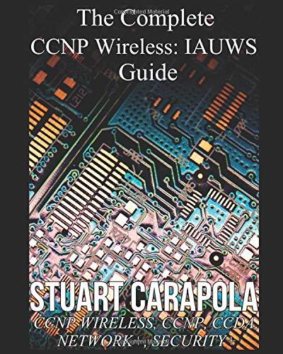 The Complete CCNP Wireless: IAUWS Guide