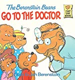 The Berenstain Bears Go To The Doctor (Turtleback School & Library Binding Edition) (First Time Books)