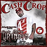 Out Here Grinden by Cash Crop (2009-05-19)