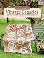 Vintage Legacies: Wrap Up in 14 Ageless Quilts for Reproduction Fabrics (That Patchwork Place)