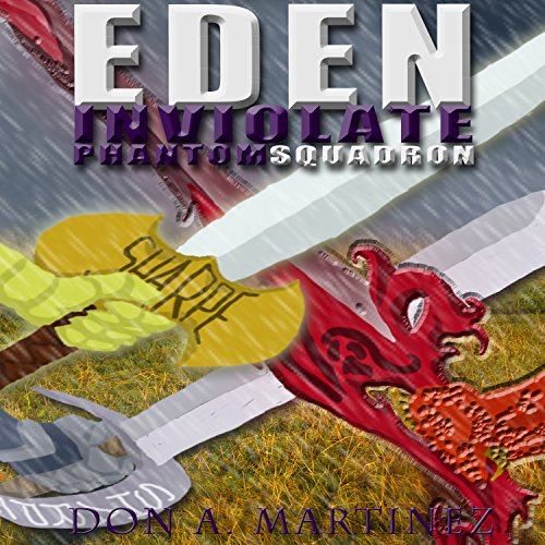 Eden Inviolate     Phantom Squadron Volume 5              By:                                                                                                                                 Don A. Martinez                               Narrated by:                                                                                                                                 Marie Townsend                      Length: 6 hrs and 45 mins     Not rated yet     Overall 0.0