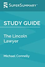 Study Guide: The Lincoln Lawyer by Michael Connelly (SuperSummary)