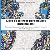 Libro de colorear para adultos para mujeres - No debes luchar muy a menudo con el mismo enemigo, o le ensenaras todo el arte de tu guerra. (Mandala)