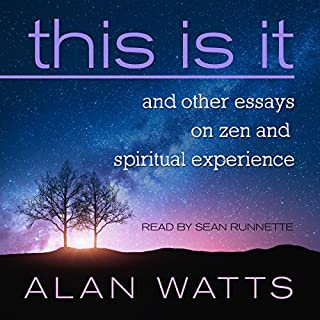 This Is It     And Other Essays on Zen and Spiritual Experience              Written by:                                                                                                                                 Alan Watts                               Narrated by:                                                                                                                                 Sean Runnette                      Length: 3 hrs and 25 mins     1 rating     Overall 5.0