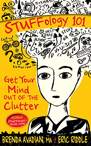 Book: STUFFology 101 - Get Your Mind Out of the Clutter by Brenda Avadian & Eric M. Riddle