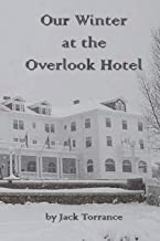 Our Winter at the Overlook Hotel