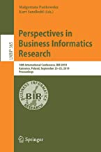 Perspectives in Business Informatics Research: 18th International Conference, BIR 2019, Katowice, Poland, September 23–25, 2019, Proceedings (Lecture Notes in Business Information Processing)