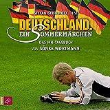 Deutschland. Ein Sommermärchen: Das WM Tagebuch von Sönke Wortmann