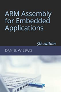 ARM Assembly for Embedded Applications: 5th edition