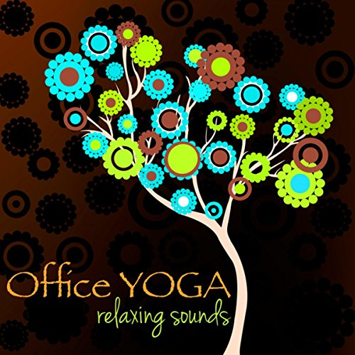 Office Yoga Relaxing Sounds – Healing Music for Easy Yoga Poses and Chair Yoga you can do at Work or when Studying to Release Back Tension