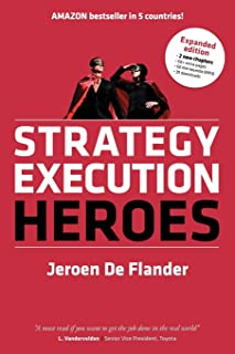 Strategy Execution Heroes - expanded edition business strategy implementation and strategic management demystified: a prac...