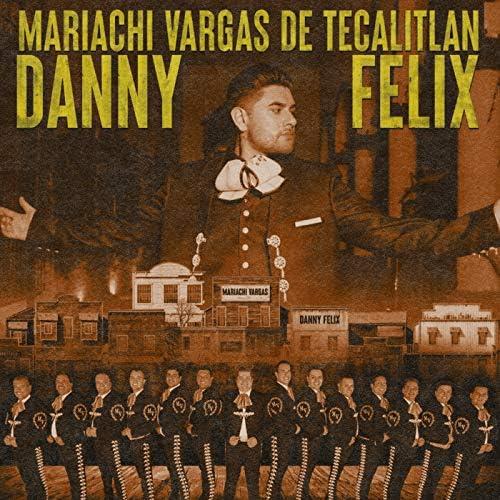 Danny Felix feat. Mariachi Vargas de Tecalitlan