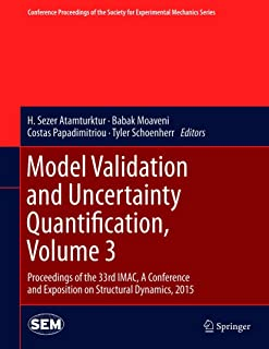 Model Validation and Uncertainty Quantification, Volume 3: Proceedings of the 33rd IMAC, A Conference and Exposition on St...