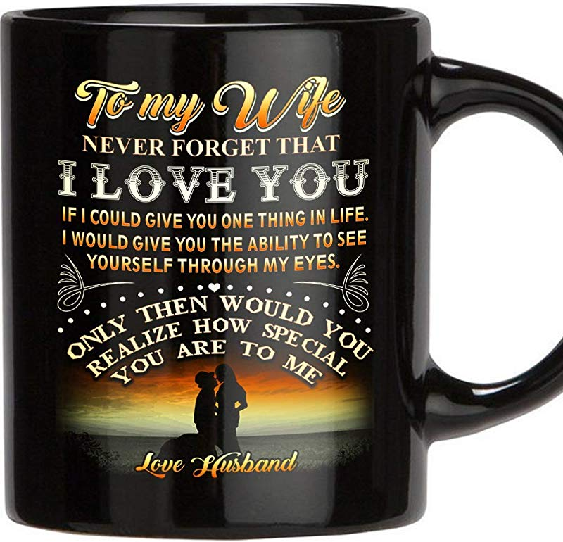 TERAVEX Designed Gifts For Wife To My Wife Never Forget That I Love You 11 Oz Ceramic Coffee Mug Wedding Anniversary Gift For Women Wife Gifts From Husband Birthday Gifts For Wife Black