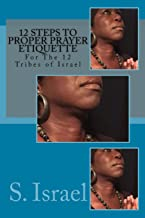 12 Steps to Proper Prayer Etiquette: For the 12 Tribes of Israel