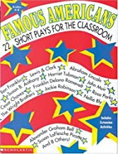 Famous Americans: 22 Short Plays for the Classroom, Grades 4-8: Ben Franklin, Lewis & Clark, Abraham Lincoln, Susan B. Anthony, Harriet Tubman, John Muir, Cesar Chavez, Franklin Delano Roosevelt . . .