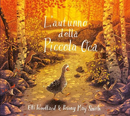 L'autunno della Piccola Oca. Ediz. a colori (Album) (Tapa dura)