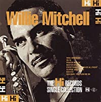 Complete Singles Collection by WILLIE MITCHELL (2014-10-08)