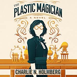 The Plastic Magician     A Paper Magician Novel              Written by:                                                                                                                                 Charlie N. Holmberg                               Narrated by:                                                                                                                                 Sarah Zimmerman                      Length: 7 hrs and 12 mins     10 ratings     Overall 4.6