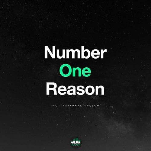 Number One Reason (Motivational Speech)