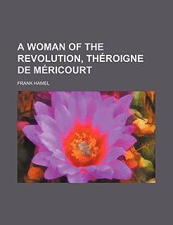 A Woman of the Revolution, Theroigne de Mericourt