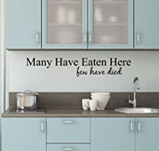 Kitchen Decals, Many Have Eaten Here, Few Have Died Wall Decal 28